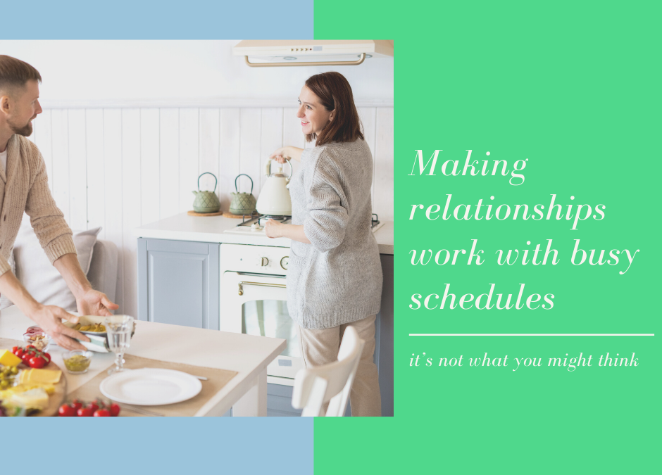 Making Relationships Work With Busy Schedules