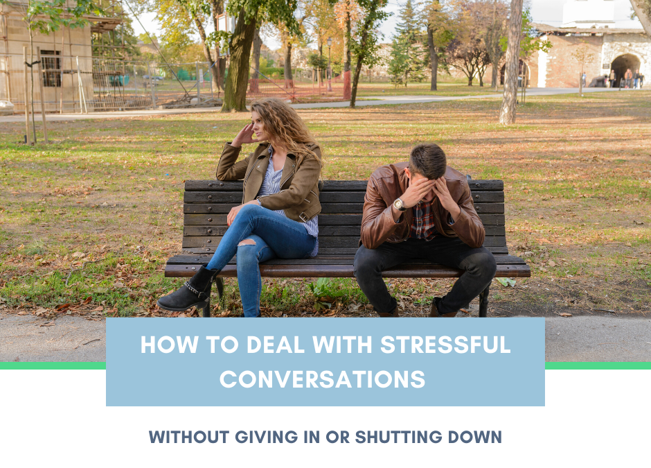 How To Deal With Stressful Conversations